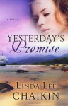 Yesterday's Promise - Linda Lee Chaikin