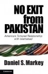 No Exit from Pakistan - Daniel S. Markey