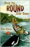 Keep the Bound Side Down - Tim Jones