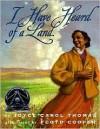 I Have Heard of a Land - Joyce Carol Thomas, Floyd Cooper