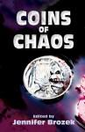 Coins of Chaos - Jennifer Brozek, Kelly Swails