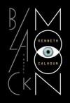 Black Moon: A Novel - Kenneth Calhoun