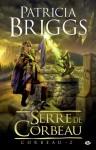 Serre de Corbeau: Corbeau, T2 (Fantasy) (French Edition) - Joachim Zemmour, Patricia Briggs