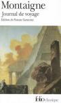 Montaigne's Travel Journal - Michel de Montaigne, Donald Murdoch Frame