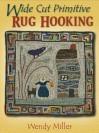 Wide Cut Primitive Rug Hooking - Wendy Miller