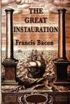 The Great Instauration - Francis Bacon