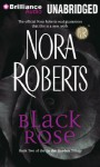 Black Rose (In the Garden trilogy #2) (Unabr.) - Nora Roberts