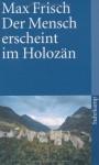Der Mensch erscheint im Holozän: Eine Erzählung - Max Frisch