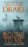 Bound to Me (Dark Days, #0.5) - Jocelynn Drake