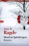 Mord in Spitzbergen - Anne B. Ragde