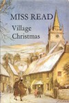 Village Christmas - Miss Read