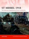 St Mihiel 1918: The American Expeditionary Forces' trial by fire - David Bonk, Howard Gerrard