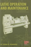 Lathe Operation and Maintenance (Modern Machine Shop Books) - John Edwards