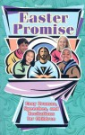 Easter Promise: Easy Dramas, Speeches, and Recitations for Children - Abingdon Press