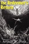 The Redeemer's Return - Arthur W. Pink