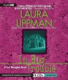 In Big Trouble - Laura Lippman, Deborah Hazlett