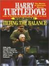 Tilting the Balance: Worldwar Tetralogy Series, Book 2 (MP3 Book) - Harry Turtledove, Todd McLaren