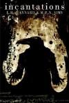 Incantations - L.H. Maynard, M.P.N. Sims