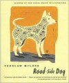 Road-side Dog - Czesław Miłosz, Robert Haas