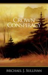 The Crown Conspiracy - Michael J. Sullivan