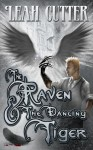The Raven and the Dancing Tiger - Leah Cutter
