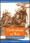 Cheltenham at War - Peter Gill