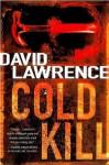 Cold Kill: A Detective Stella Mooney Novel (Detective Stella Mooney Novels) - David Lawrence