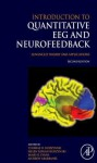 Introduction to Quantitative Eeg and Neurofeedback: Advanced Theory and Applications - Thomas Budzynski, James Evans, Andrew Abarbanel, Helen Budzynski