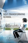 The Self-Transforming School - Brian J. Caldwell, Jim M. Spinks