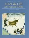 Han Wu Di and Ancient China - Miriam Greenblatt