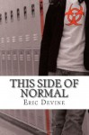 This Side of Normal - Eric Devine, Long Tale Press, Nathan Everett