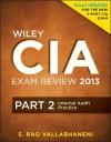 Wiley CIA Exam Review 2013, Internal Audit Practice - S. Rao Vallabhaneni