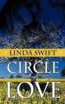 Circle of Love - Linda Swift