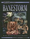 Gurps Banestorm - Phil Masters, Jonathan Woodward