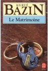 Le Matrimoine - Hervé Bazin
