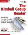 The Kimball Group Reader: Relentlessly Practical Tools for Data Warehousing and Business Intelligence - Ralph Kimball, Joy Mundy, Bob Becker, Margy Ross, Warren Thornthwaite