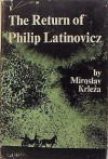 The return of Philip Latinovicz, - Miroslav Krleža