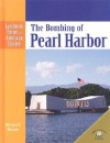 The Bombing of Pearl Harbor - Michael V. Uschan