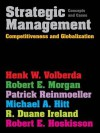 Strategic Management: Competitiveness & Globalisation: Concepts & Cases - Henk Volberda, Robert Morgan, Patrick Reinmoeller, Michael A. Hitt, R. Duane Ireland