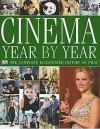 Cinema Year by Year 1894-2006 - David Thompson