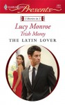 The Latin Lover - Lucy Monroe, Trish Morey
