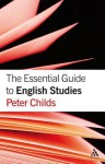 The Essential Guide to English Studies - Peter Childs
