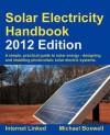 Solar Electricity Handbook - 2012 Edition - Michael Boxwell, Sheila Glasbey