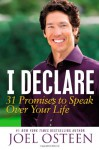 I Declare: Proclaiming the Promises of God Over Your Life - Joel Osteen