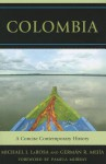 Colombia: A Concise Contemporary History - Michael J. Larosa
