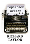 Paperback Writer - Richard Taylor