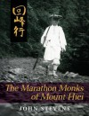 The Marathon Monks of Mount Hiei - John Stevens