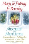 Mischief and Mistletoe - Mary Jo Putney, Joann Bourne