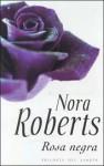 Rosa Negra - Jordi Fibla, Nora Roberts