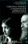 A Passionate Apprentice: The Early Journals 1897-1909 - Virginia Woolf